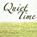 Quiet Yourself Before the Lord